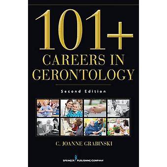 101 carrières en gérontologie Deuxièmement édition révisée par Grabinski & Joanne C.