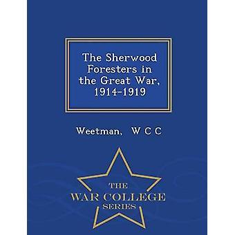 Les Sherwood Foresters dans la grande guerre 19141919 Ecole de guerre série de W C C & Weetman