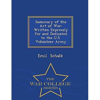 Summary of the Art of War Written Expressly for and Dedicated to the U.S. Volunteer Army  War College Series by Schalk & Emil