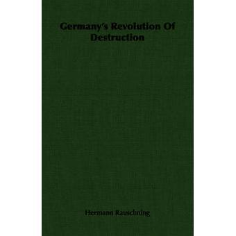 Tysklands Revolution av förstörelse av Rauschning & Hermann