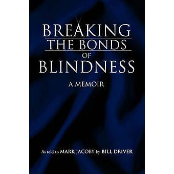 Bryta banden av Blindness av Jacoby & Mark