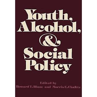 Youth Alcohol and Social Policy by Blane & Howard T.