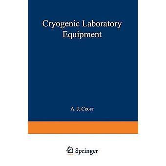 Cryogenic Laboratory Equipment by Croft & A. J.
