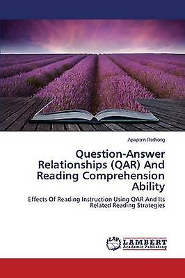 QuestionAnswer Relationships QAR And Reading Comprehension Ability by rougehong Apaporn