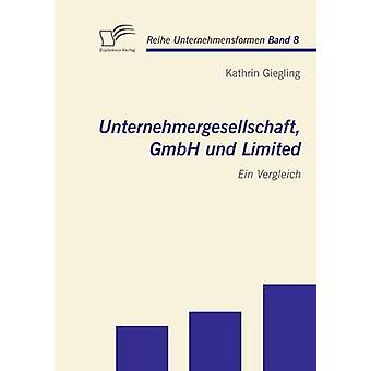 Unternehmergesellschaft GmbH und Limited Ein Vergleich by Giegling & Kathrin