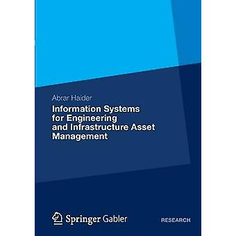 Information Systems for Engineering and Infrastructure Asset Management by Haider & Abrar