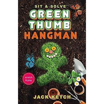 Sit & Solve(r) Green Thumb Hangman by Jack Ketch - 9781454926931 Book