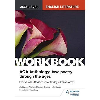AS/A-level English Literature Workbook - AQA Anthology - Love Poetry Th