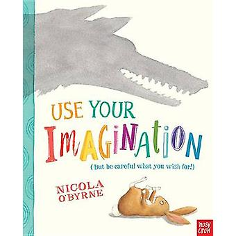 Use Your Imagination by Nicola O'Byrne - Nicola O'Byrne - 97807636800