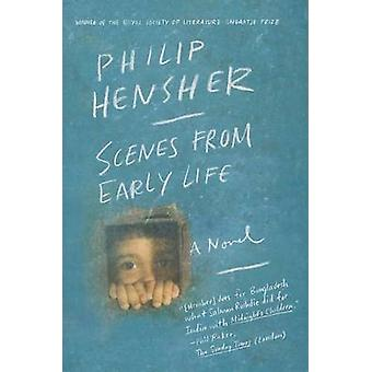 Scenes from Early Life by Philip Hensher - 9780865478053 Book