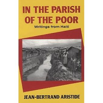 In the Parish of the Poor - Writings from Haiti by Jean-Bertrand Arist