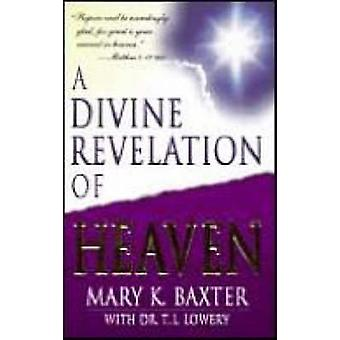 A Divine Revelation of Heaven by T.L. Lowery - Mary K. Baxter - 97808
