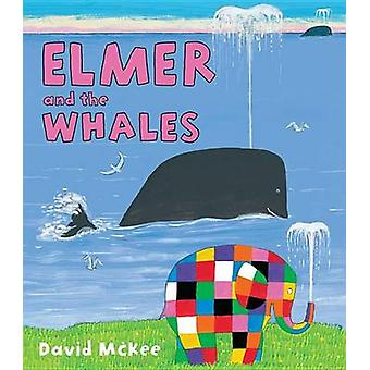 Elmer and the Whales by David McKee - David McKee - 9781467734530 Book