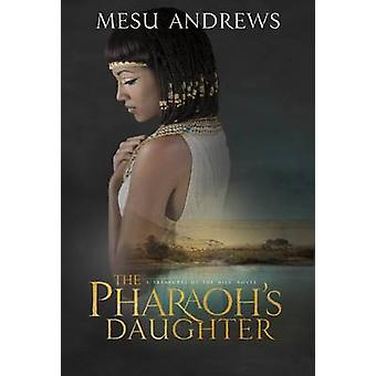 The Pharaoh's Daughter by Mesu Andrews - 9781601425997 Book
