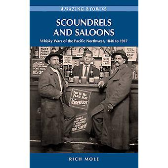 Scoundrels & Saloons - Whisky Wars of the Pacific Northwest 1840-1917