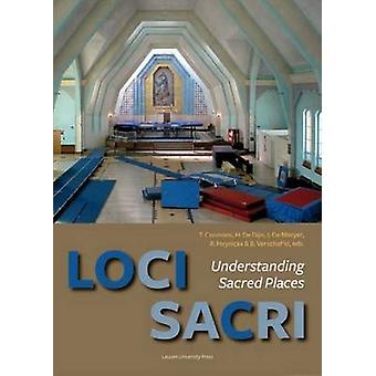 Loci Sacri - Understanding Sacred Places by Bart Verschaffel - Herman