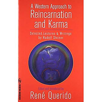 A Western Approach to Reincarnation and Karma: Selected Lectures and Writings by Rudolf Steiner