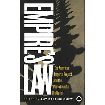 Empire's Law: The American Imperial Project and the War to Remake the World