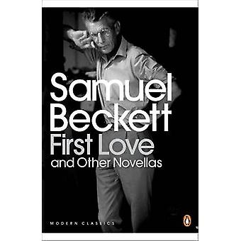 First Love and Other Novellas by Samuel Beckett & Gerry Dukes & Gerry Dukes & Gerry Dukes