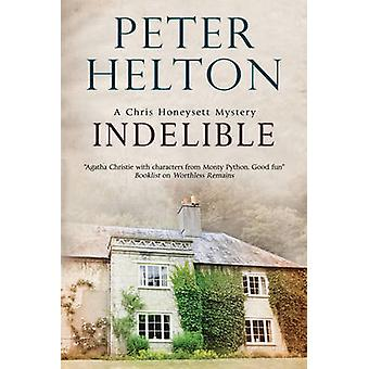 Indelible An English murder mystery set around Bath by Helton & Peter