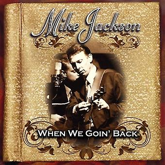 Mike Jackson - wenn wir goin ' Back [CD] USA import
