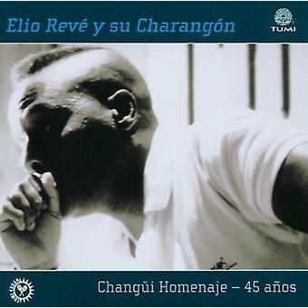 Elio Reve - Changui haedersbevisning 45 Anos [CD] USA import