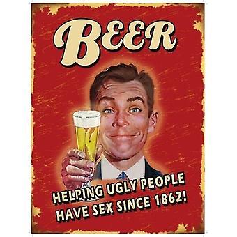 Olut - auttaa rumia ihmisiä... Suuria teräs allekirjoittaa 400 X 300 Mm