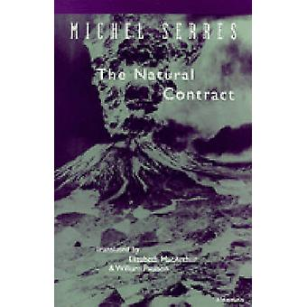 The Natural Contract by Michel Serres - Elizabeth MacArthur - William
