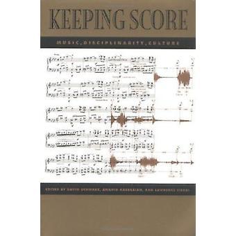 Keeping Score - - tvärvetenskap - musikkultur av David Schwarz - et
