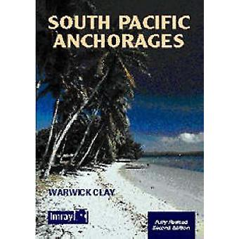 South Pacific Anchorages (2nd Revised edition) by Warwick Clay - 9780