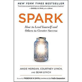 Spark - How to Lead Yourself and Others to Greater Success by Angie Mo