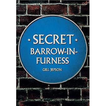 Secret Barrow-in-Furness - 9781445668468 Book