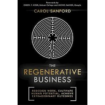 The Regenerative Business - Redesign Work - Cultivate Human Potential