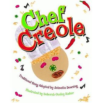 Chef-kok Creools door Johnette Downing - 9781589806177 boek