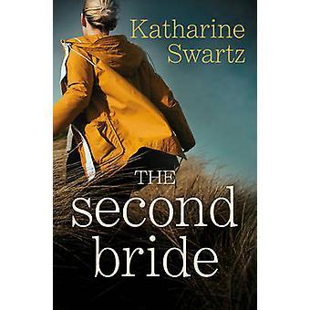The Second Bride by Katharine Swartz - 9781782642121 Book