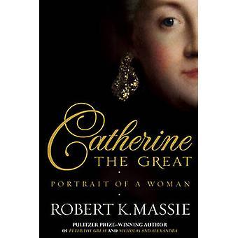 Catherine la grande - Portrait d'une femme par Robert K. Massie - 978190