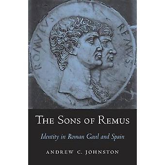 Sønner af Remus - identitet i romerske Gallien og Spanien af Andrew C. John