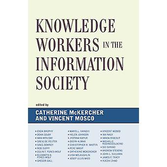 Knowledge Workers in the Information Society by Catherine McKercher -