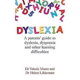 Dyslexi: En förälder guide till dyslexi, dyspraxi och andra inlärningssvårigheter
