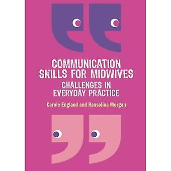Communication Skills for Midwives: Challenges in every day practice