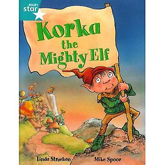 Korka the Mighty Elf: Turquoise Level Level 2 (Rigby Star Guided)
