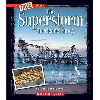 Den Superstorm orkan Sandy (True böcker: katastrofer)
