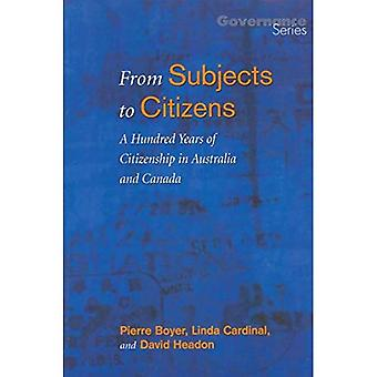 From Subjects to Citizens : A Hundred Years of Citizenship in Australia and Canada