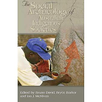 The Social Archaeology of Indigenous Societies
