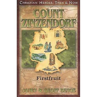 Count Zinzendorf: Firstfruit (Christian Heroes: Then & Now)