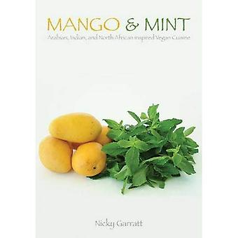 Mango  ; Mint: Arabian, Indian, and North African Inspired Vegan Cuisine