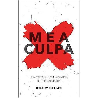 Mea Culpa: Learning from Mistakes in the Ministry (Focus on the Bible)