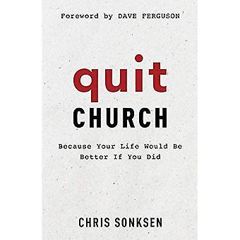Eglise de cesser de fumer: Parce que votre vie serait meilleure si vous l'avez fait
