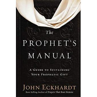 Manuel du prophète: un Guide pour soutenir votre cadeau prophétique