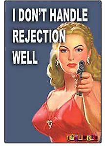 I don't handle rejection well fridge magnet